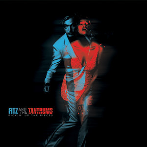 Pickin' up the Pieces - Fitz And The Tantrums