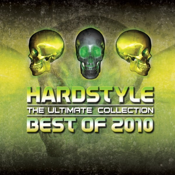 Hardstyle The Ultimate Collection Best Of 2010