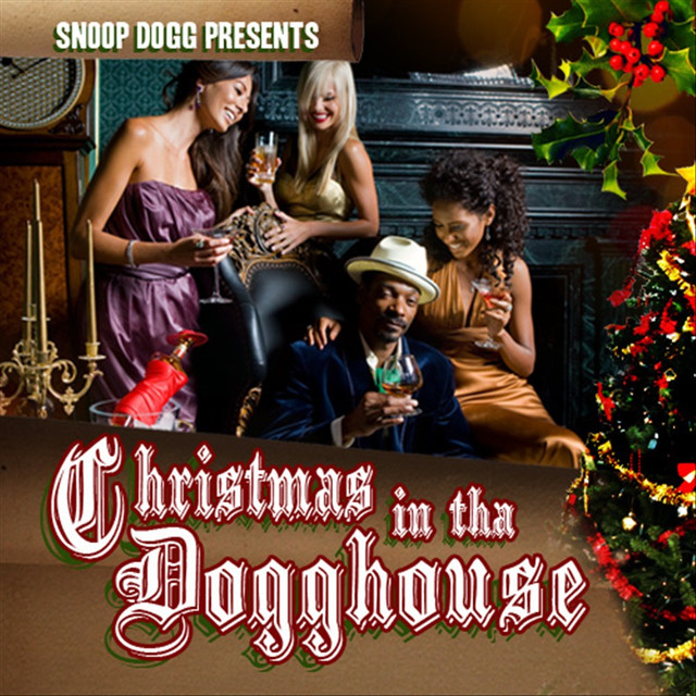 Christmas In The Dogghouse by Snoop Dogg on Spotify