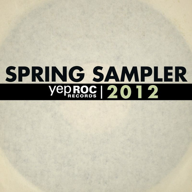 Various Artists Yep Roc 2012 Spring Sampler album cover