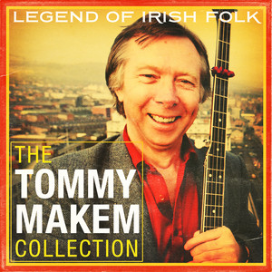 The Tommy Makem Collection (Extended Remastered Edition) album
