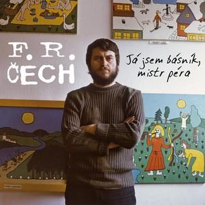 František Ringo Čech - Já jsem básník, mistr péra
