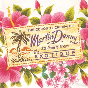 The Coconut Cream of Martin Denny Albumcover