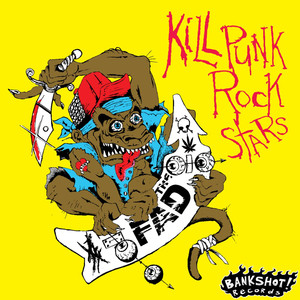 Kill Punk Rock Stars - The Fad