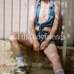Brendan Maclean - And The Boyfriends