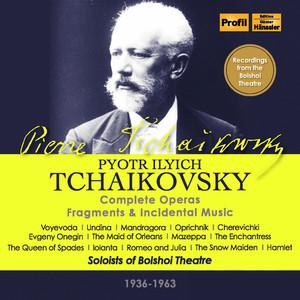 Tchaikovsky: Complete Operas, Fragments & Incidental Music Albümü