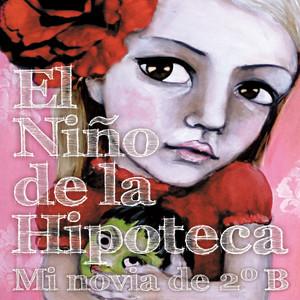 Mi Novia de 2ºB - El Niño De La Hipoteca