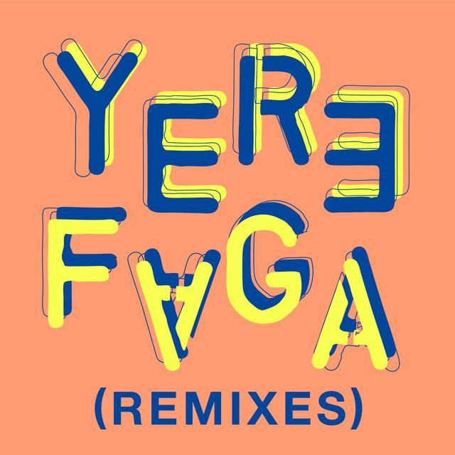 Yere Faga (Remixes)