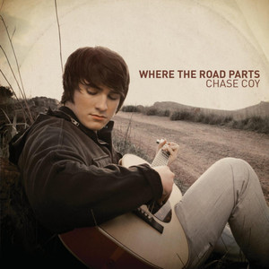 Where The Road Parts - Chase Coy