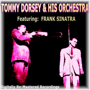 Tommy Dorsey & His Orchestra: I'll Walk Alone