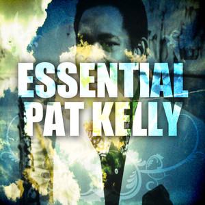 Essential Pat Kelly album
