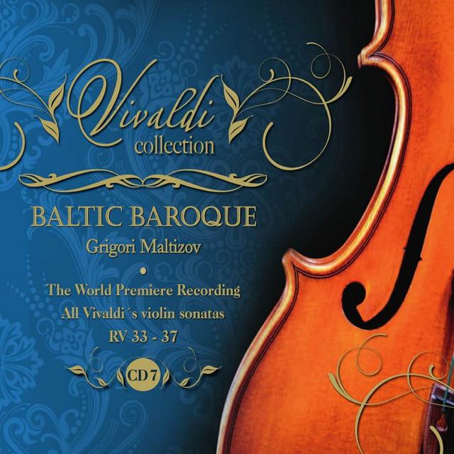 Album cover for Vivaldi Collection 7 the World Premiere Recording All Vivaldi Violin Sonatas RV 33 - 37 from Baltic Baroque / Grigori Maltizov by Antonio Vivaldi, Baltic Baroque / Grigori Maltizov