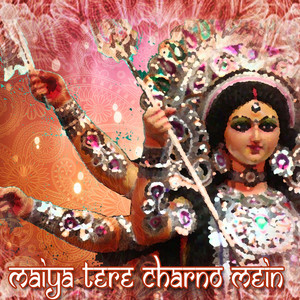 Maiya Tere Charno Mein