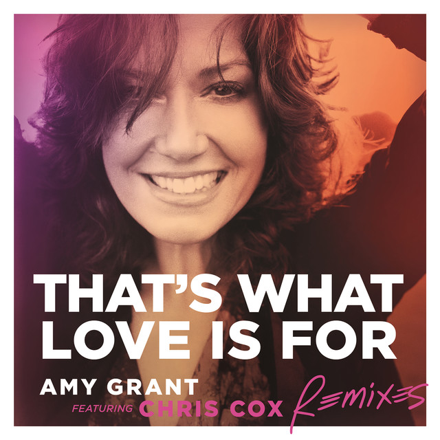That's What Love Is For (Remixes)