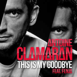 This Is My Goodbye (Remixes)
