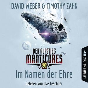 Im Namen der Ehre - Der Aufstieg Manticores - Manticore-Reihe 1 (Ungekürzt) Hörbuch kostenlos