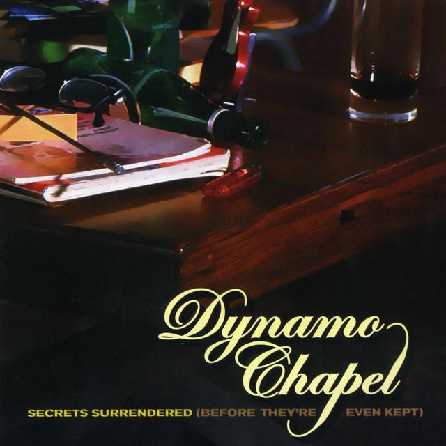 Skivomslag för Dynamo Chapel: Secrets Surrendered (Before They're Even Kept)