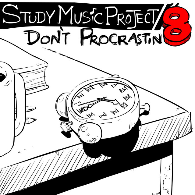 Study Music Project 8: Don't Procrastin8