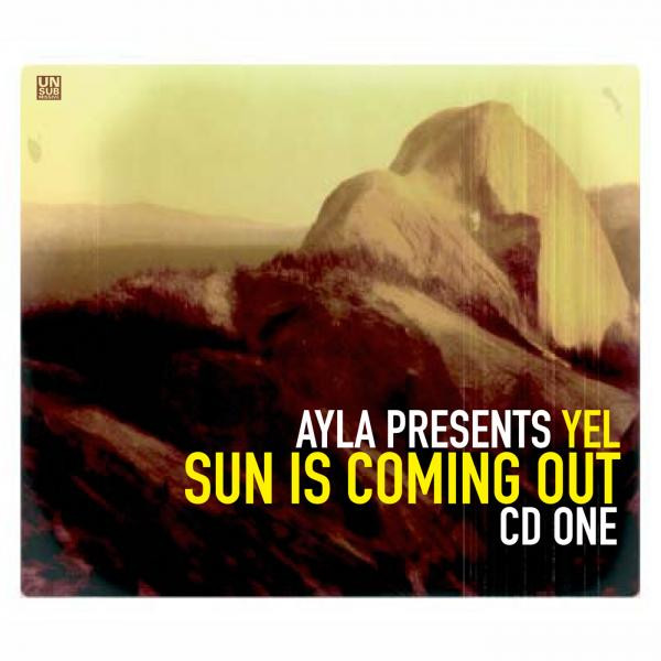 Ayla presents Yel - Sun is coming out (Cd 1)