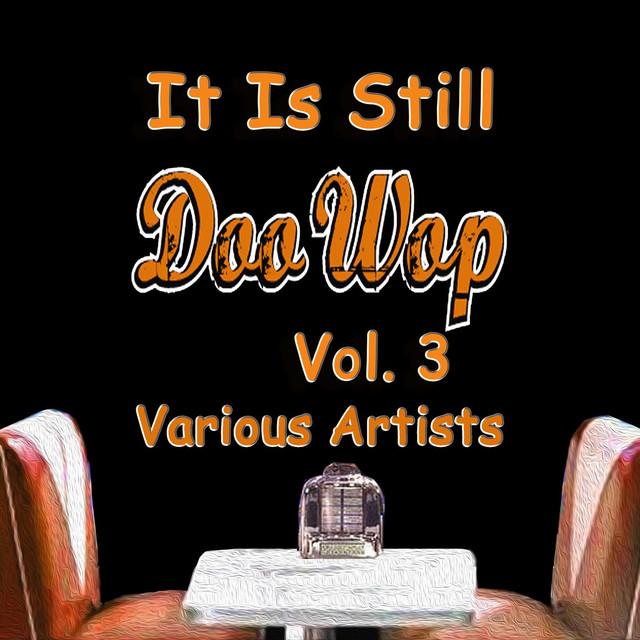 Various Artists It Is Still Doo Wop, Vol. 3 album cover
