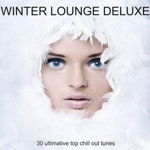 Winter Lounge Deluxe - 30 Ultimative Top Chill Out Tunes album