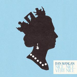 Nice, Nice, Very Nice - Dan Mangan