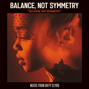 Biffy Clyro – Balance, Not Symmetry (Original Motion Picture Soundtrack) (2019) Download
