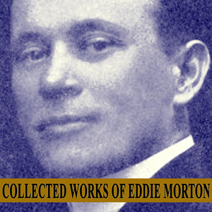Collected Works of Eddie Morton - Eddie Morton