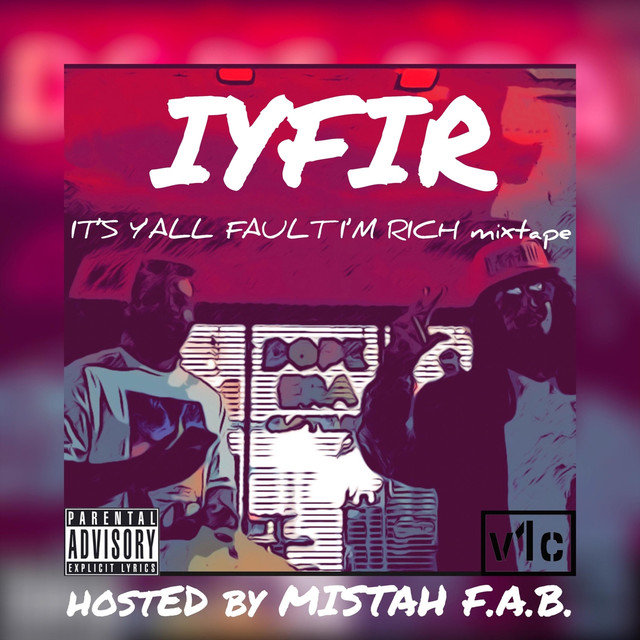 It's Y'all Fault I'm Rich