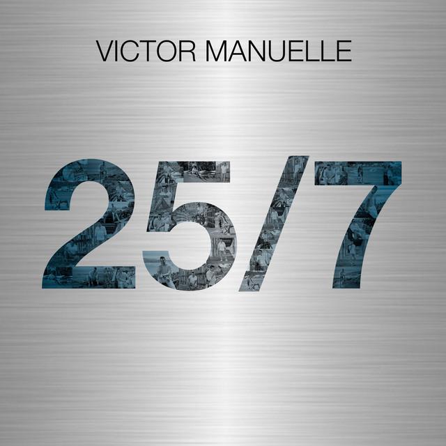 Album cover for 25/7 by Víctor Manuelle