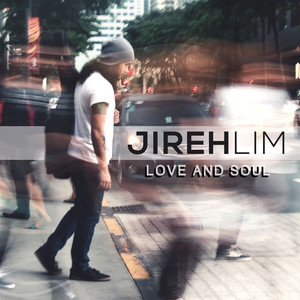 Love And Soul - Jireh Lim