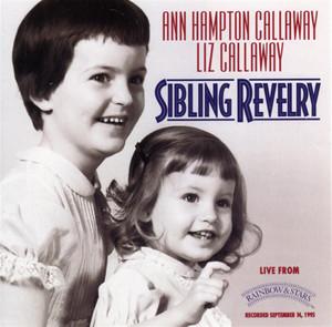 Sibling Revelry - Ann Hampton Callaway