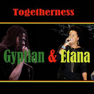 Togetherness Gyptian & Etana