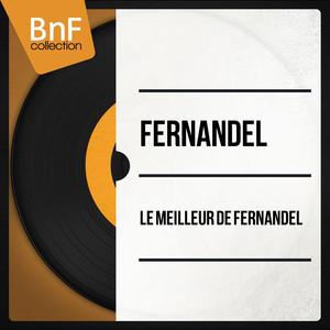 Le meilleur de Fernandel (Mono Version) album