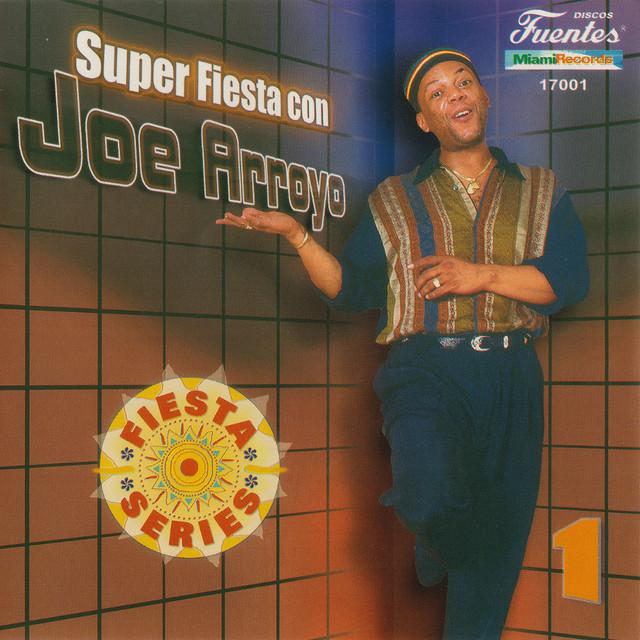 Super Fiesta Con Joe Arroyo