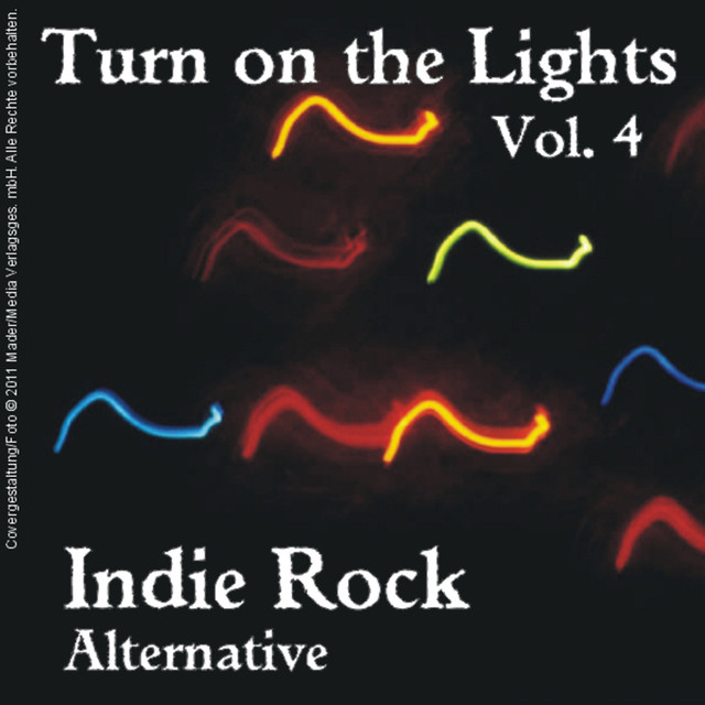Turn On the Lights Indie Rock Alternative: Volume 4 by