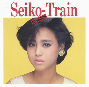 松田聖子 / Seiko-Train   Spotify