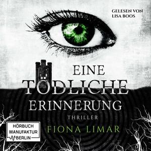 Eine tödliche Erinnerung - Iris Forster, Band 1 (Ungekürzt) Audiobook