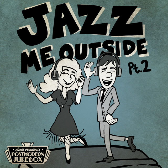Album cover for Jazz Me Outside Pt. 2 by Scott Bradlee's Postmodern Jukebox