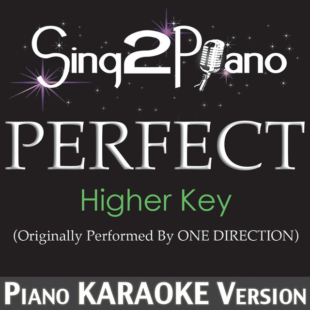 Perfect (Higher Key) [Originally Performed By One Direction