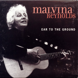 Ear to the Ground - Malvina Reynolds