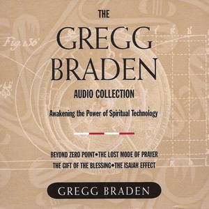 The Gregg Braden Audio Collection Audiobook