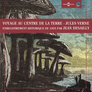 Jules Verne : voyage au centre de la terre (Enregistrement historique de 1955) Audiobook
