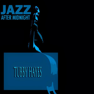 Tubby Hayes Easy To Love cover