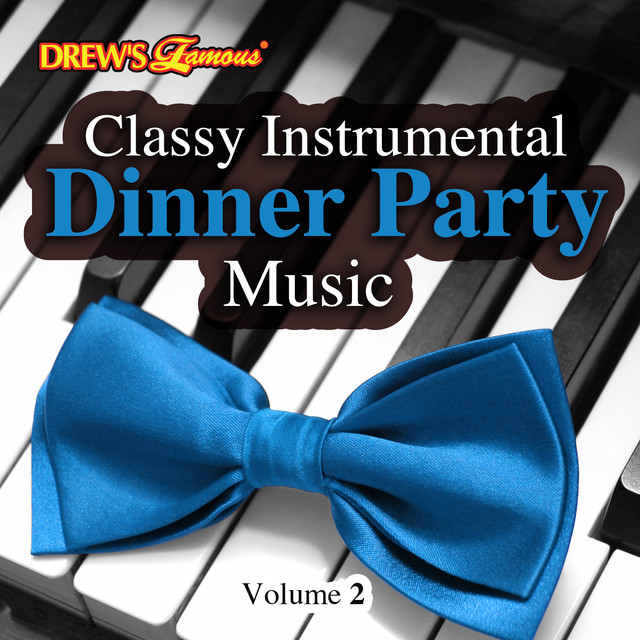 Dinner Party Music classy instrumental dinner party music, vol. 2hit crew big