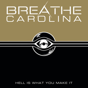 Hell Is What You Make It - Breathe Carolina