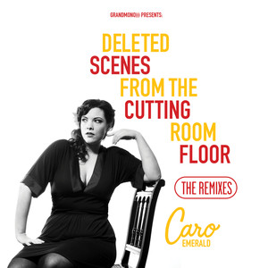 Deleted Scenes From The Cutting Room Floor (The Remixes)