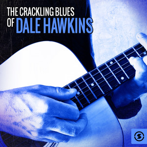 The Crackling Blues of Dale Hawkins album