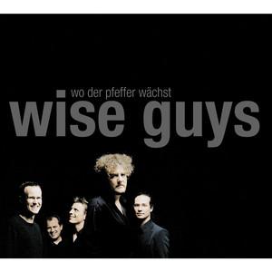 Wo der Pfeffer wächst - Wise Guys