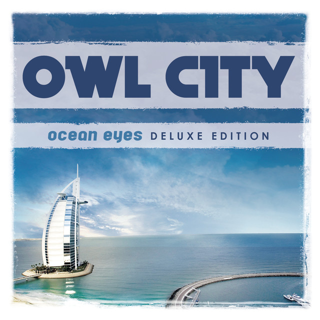 Ocean Eyes (Deluxe Version) by Owl City on Spotify